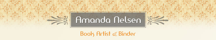 Amanda Nelsen -- Book Artist and Binder